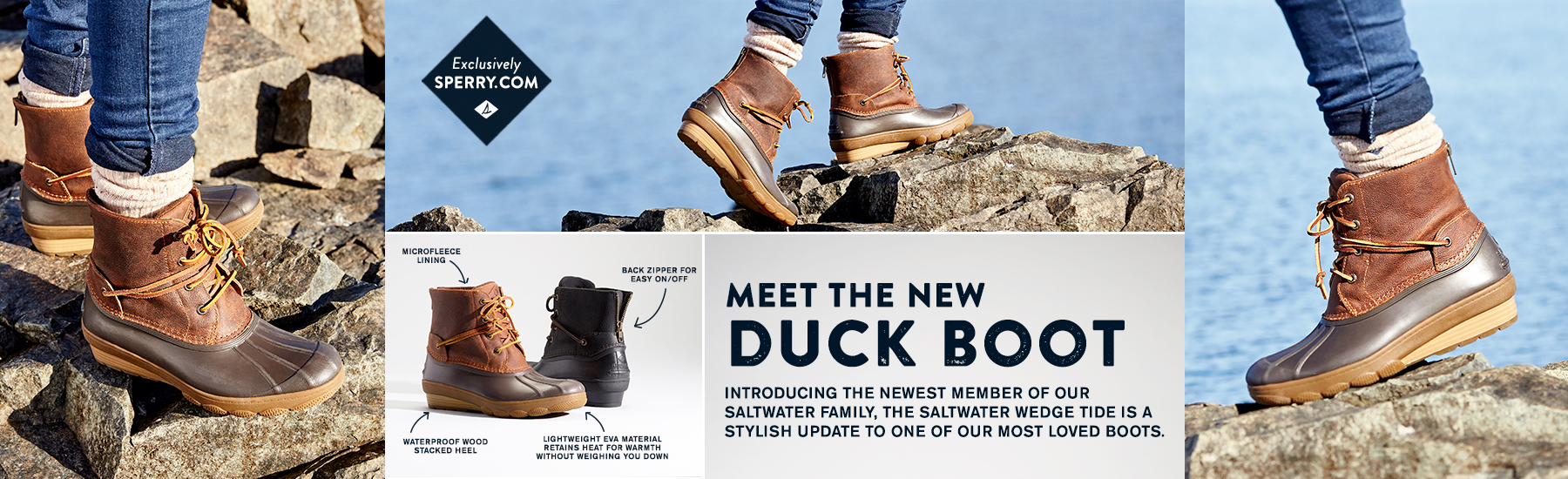 Meet the new Duck Boot. Introducing the newest member of our Saltwater family, the Saltwater Wedge Tide is a stylish update to one of our most loved boots.