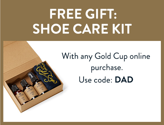 Free gift shoe care kit with and Gold Cup online purchase, use code DAD.