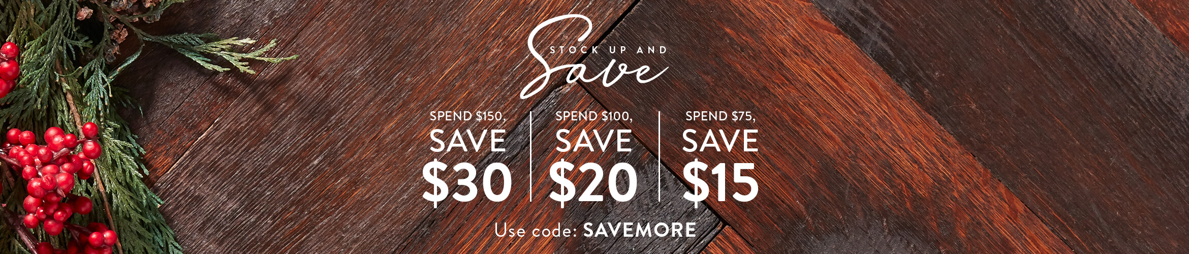 Stock up and save: Spend $150, save $30; Spend $100, save $20; Spend $75, save $15. Use code: SAVEMORE.