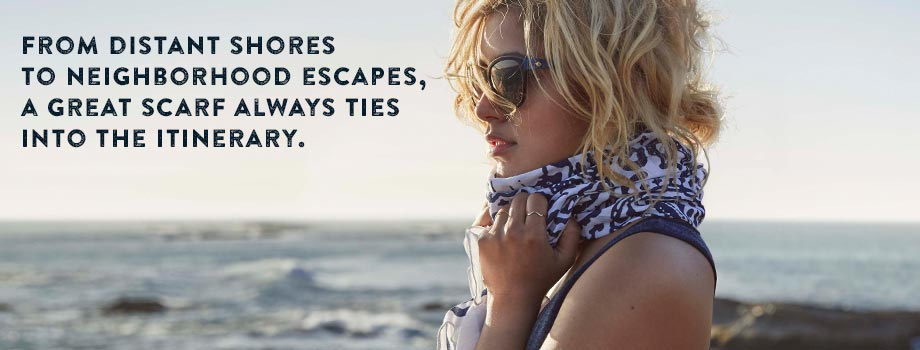 From Distant Shores To Neighborhood Escapes, A Great Scarf Always Ties Into The Itinerary.