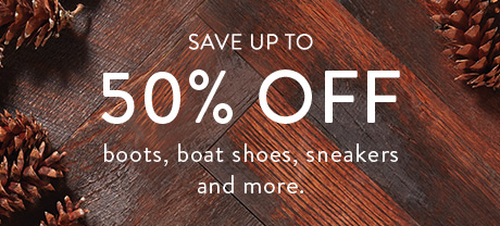 Save up to 50% off boots, boat shoes, sneakers, and more.