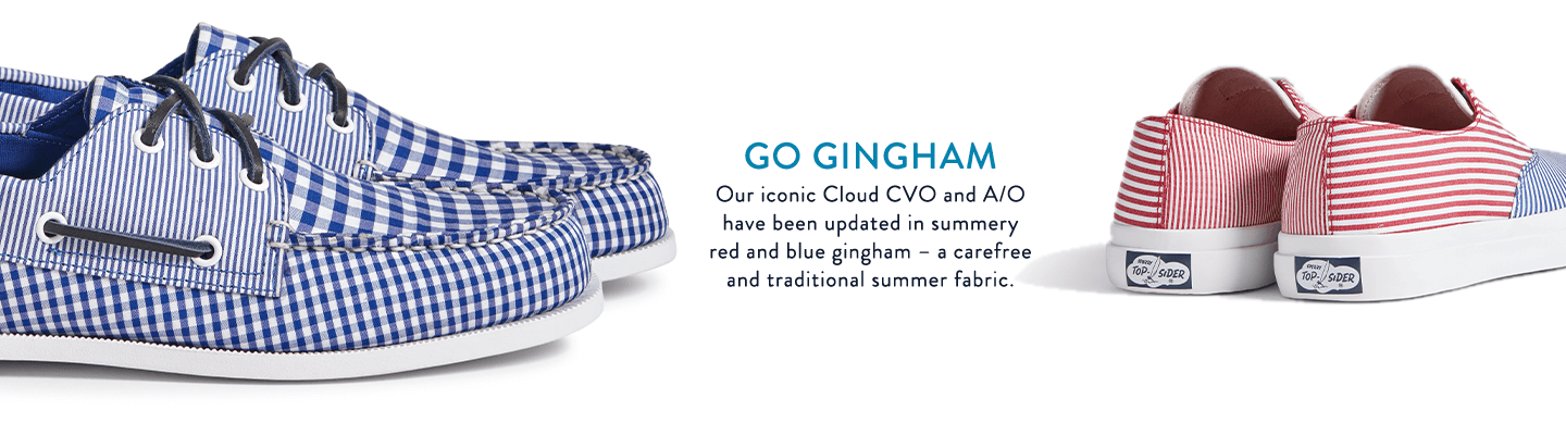 GO GINGHAM Our iconic Cloud CVO and A/O have been updated in summery red and blue gingham – a carefree and traditional summer fabric.