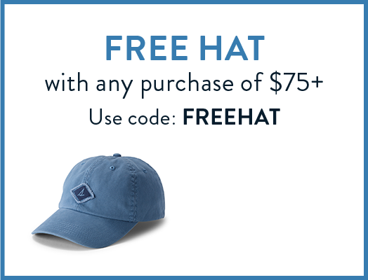 Free Hat with any purchase of $75+ Use code: FREEHAT.