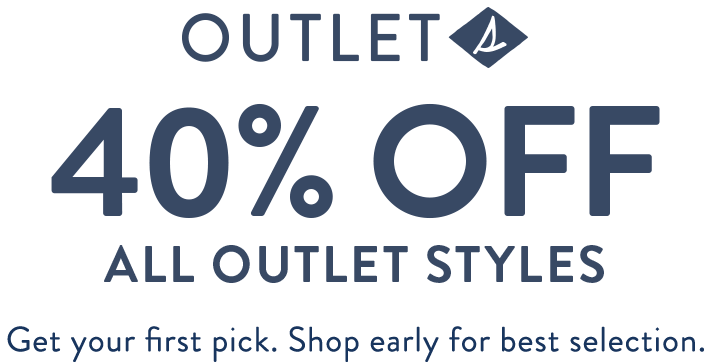 40% off all outlet styles. Get your first pick. Shop early for best selection.