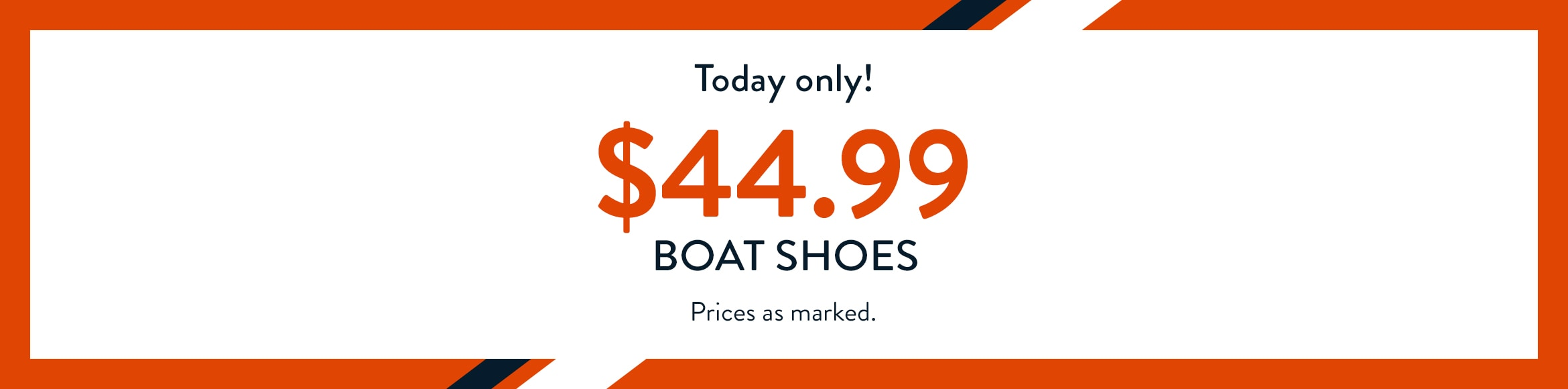 Today Only! $44.99 Boat Shoes. Prices as marked.
