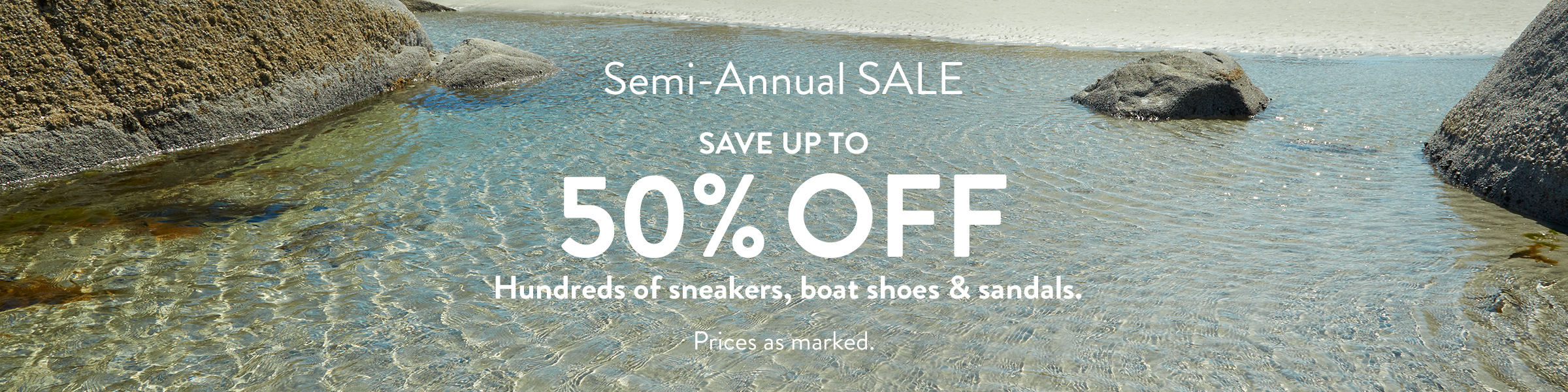Semi-Annual Sale Save up to 50% Off. Hundreds of sneakers, boat shoes, & sandals.