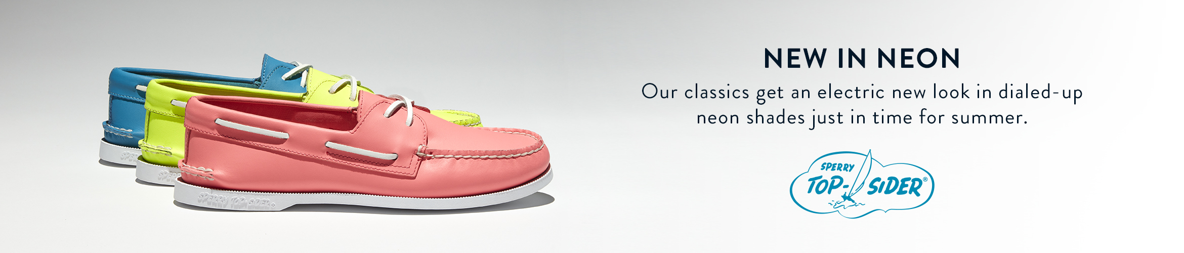 New In Neon - Our Classics get an electric new look in dialed-up neon shades just in time for summer.