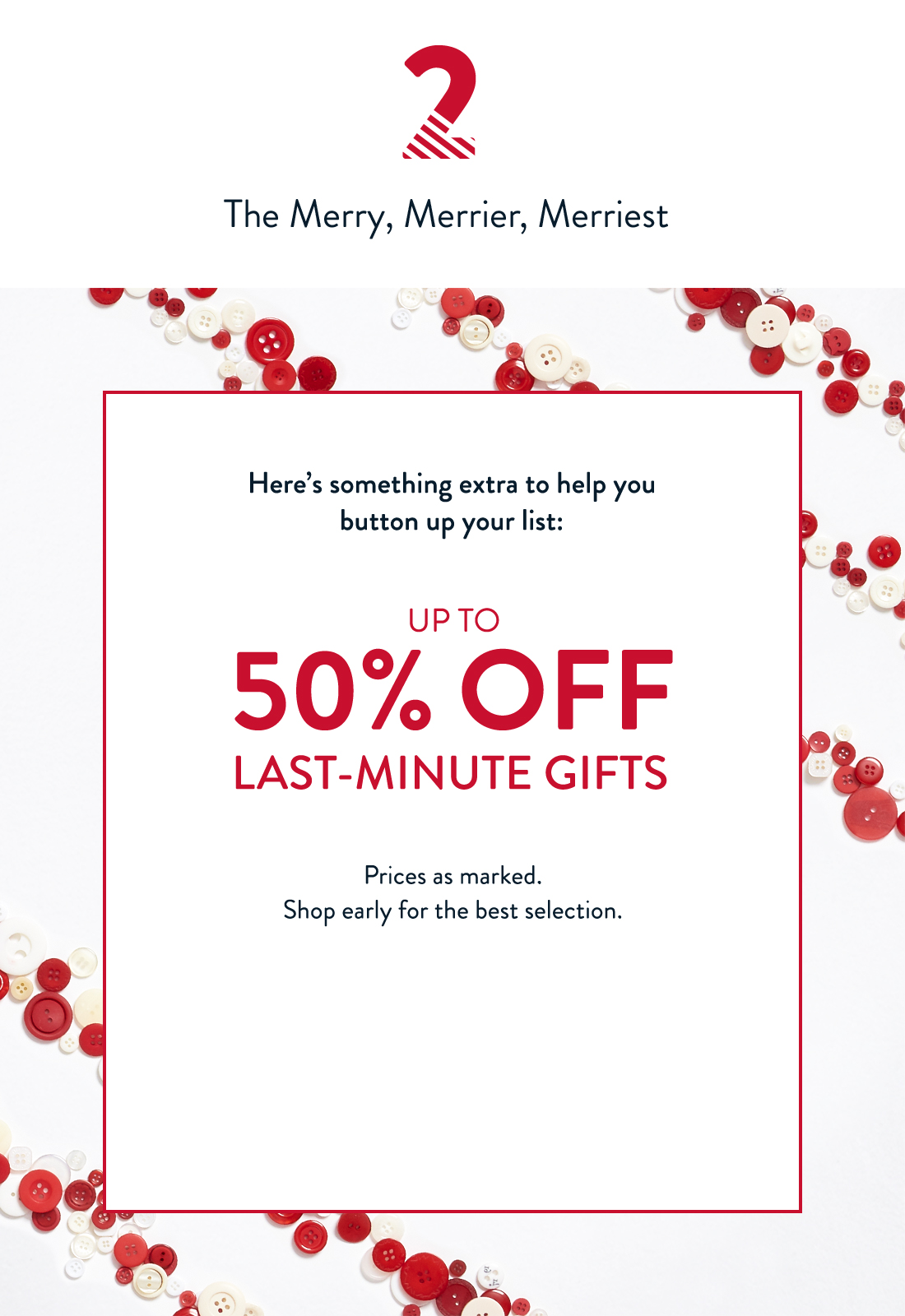 Up to 50% Off Last Minute Gifts