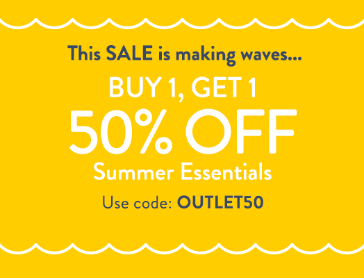 This SALE is making waves... Buy 1, Get 1 50% OFF Summer Essentials Use code: OUTLET50