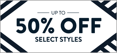 Up to 50% Off Sale Styles. Prices as marked. Shop early for best selection.