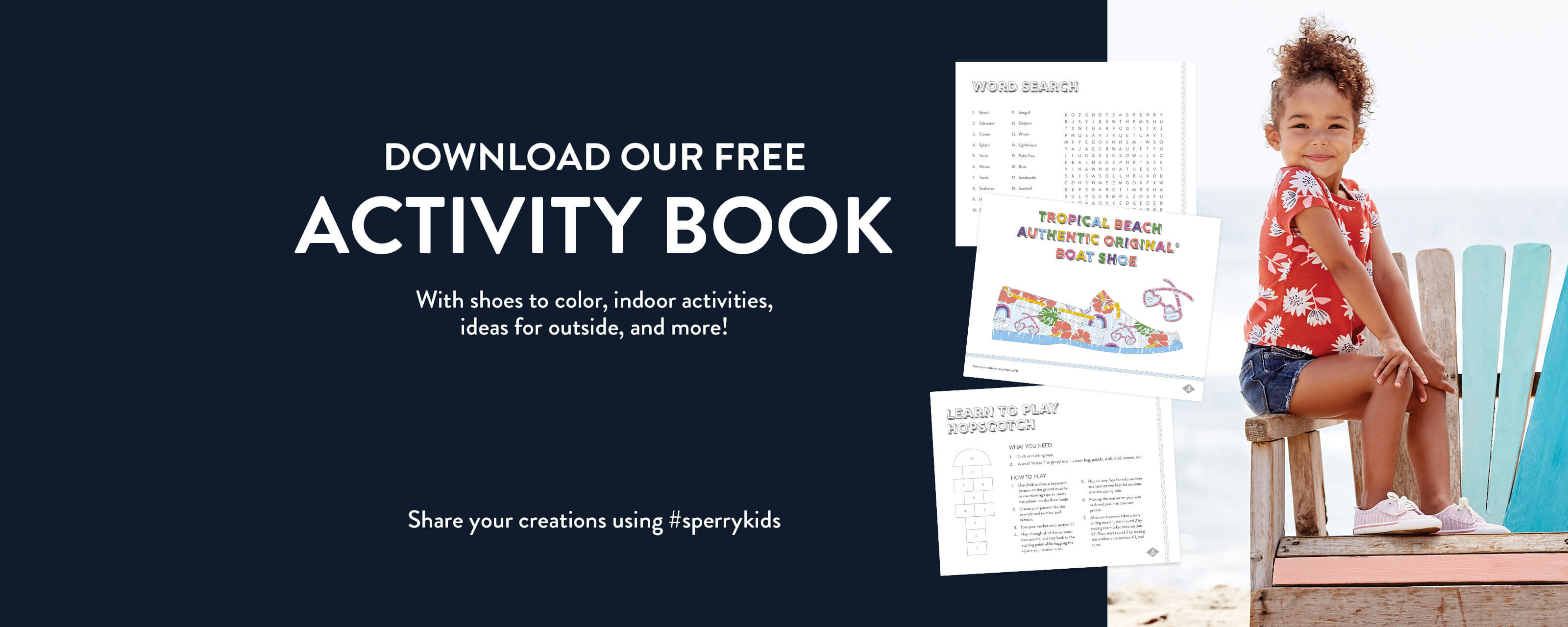 Download our free activity book. With shoes to color, indoor activities, ideas for outside, and more! Share your creations using #sperrykids.