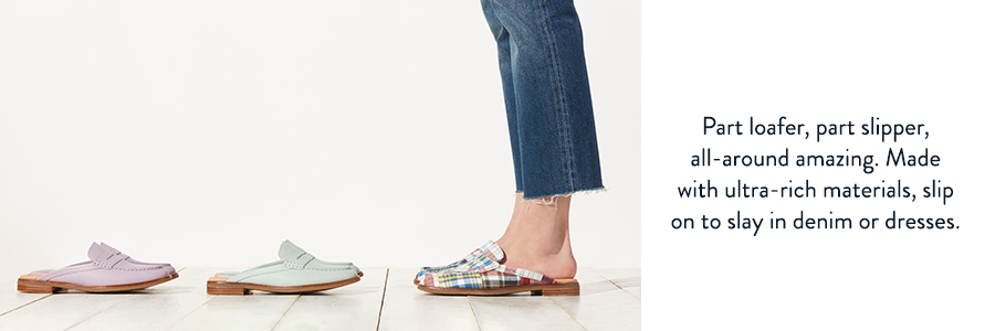 Part loafer, part slipper, all-around amazing. Made with ultra-rich materials, slip on to slay in denim or dresses.