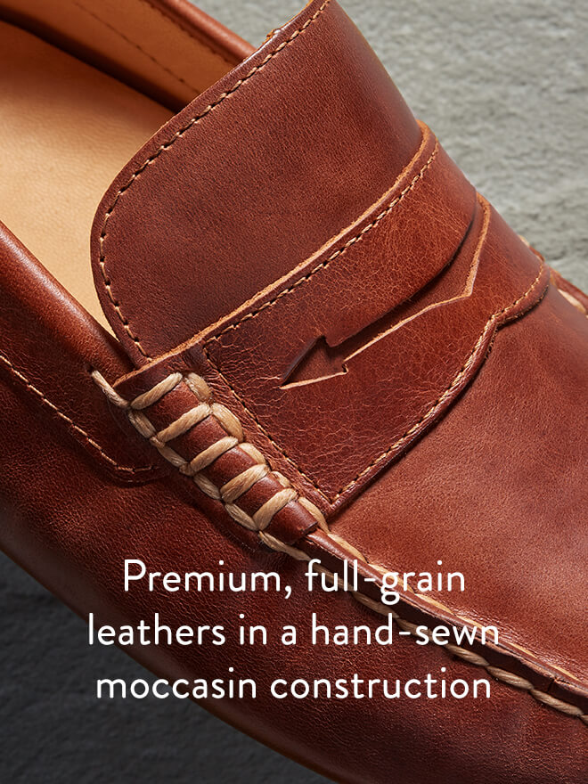 Premium, full-grain leathers in a hand-sewn moccasin construction.