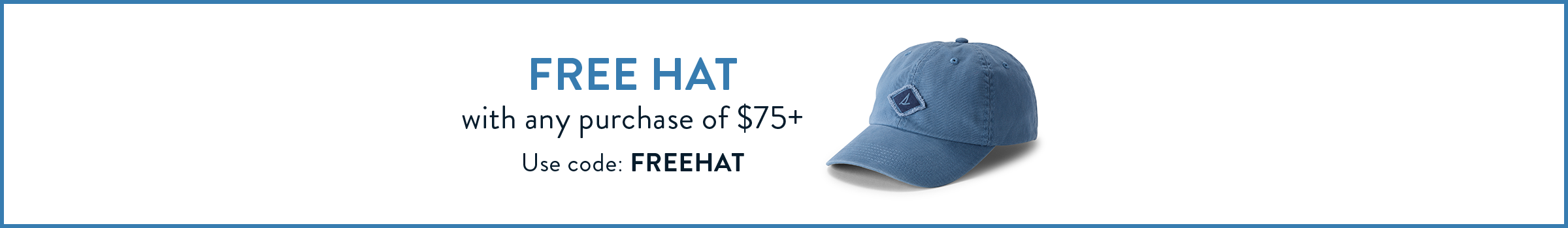 Free Hat with any purchase of $75+ Use Code: FREEHAT