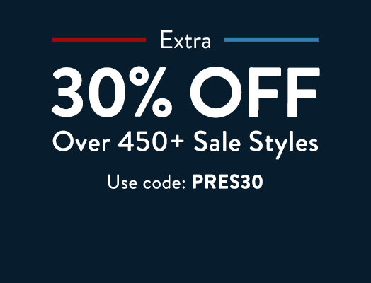 Extra 30% Off Over 450+ Sale Styles. Use code: PRES30