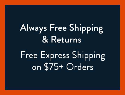 Always Free Shipping and Free Returns Get it Express with $50+